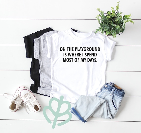 On the playground is where I spend most of my days tee shirt for girls and boys super cute tshirt FRESH Prince of bellair funny back2school
