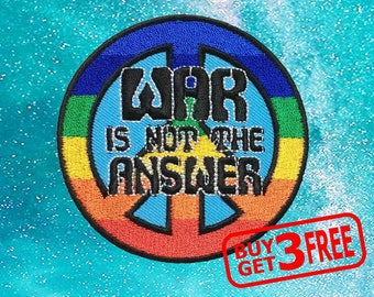 Peace colorful Ø7,4 Application badges Iron on patches War Is Not the answer