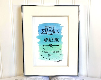 Original Watercolor Painting - You Are Amazing - Unframed