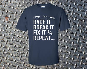 Gift For Him Race It Break Fix Repeat Mens Tshirt Birthday T Shirt Tee Christmas Dad Holiday Best Friend