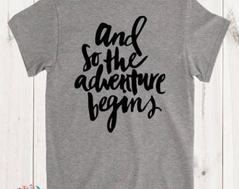 And so the Adventure Begins Shirt. Travel and Camping T-Shirt. Fun Travel Clothes. Traveler Gift.