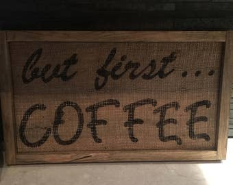 Coffee sign, but first coffee sign,