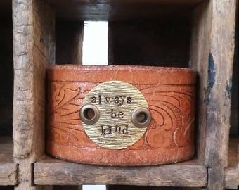 Cuff - always be kind - Bracelet - Handstamped - Genuine leather