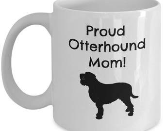 Otterhound Dog Mom Mug | Gift for Otterhound Breed Owner | 11oz or 15oz Coffee Mug