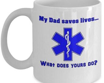 Paramedic Father Gift |  Gift for EMT Dad | Coffee Mug for EMS | Mug for Medic Dad