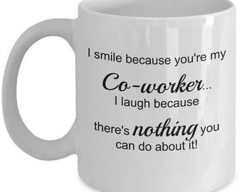 I smile because you're my Coworker - Best Work Partner - Gift Coffee or Tea Mug