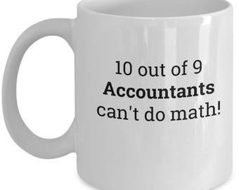 Accountant Coffee Mug |  Gift for Accountant | Sarcastic Quote Mug