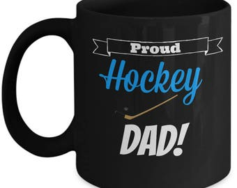 Proud Hockey Dad Mug | Gift for Father of Hockey Player | 11oz or 15oz Black Coffee Mug