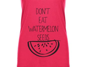 Don't Eat Watermelon Seeds Tank