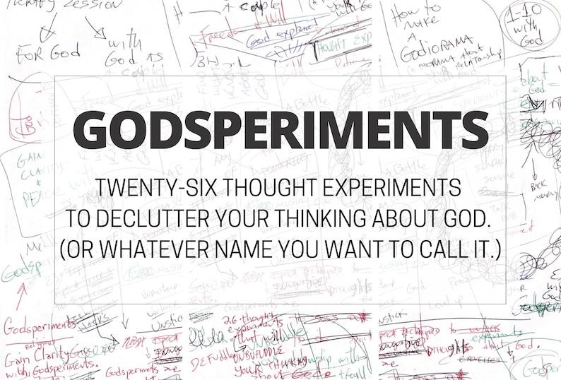 Godsperiments: Twenty-six thought experiments to declutter image 0