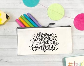 Throw kindness like Confetti, teacher appreciation gift, Personalized Teacher Gift, Canvas Pencil Case