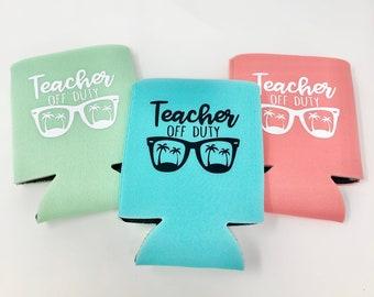 Teacher Off Duty, Teacher Appreciation Gift, Teacher Christmas Gift, Teacher Can Cooler