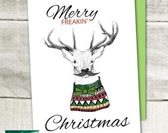 Merry Freakin Christmas -Funny Holiday Card, Snarky Card,  Blank Holiday Card, Foldable Card, Deer Card