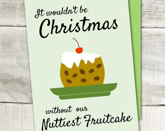 Nuttiest Fruitcake -Funny Holiday Card, Funny Greeting Card, Snarky Card, Blank Card, Fill in Card