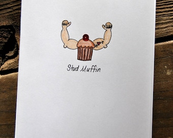 Stud Muffin Card, Just for Fun, Love Card, Greeting Cards, Handmade Cards, Every Card is Hand Drawn