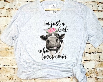 I'm Just A Girl Who Loves Cows Ladies Shirt/ Funny Cow Shirt/ Cow/ Ladies Cow Shirt/ Cow Love shirt/ 4-H