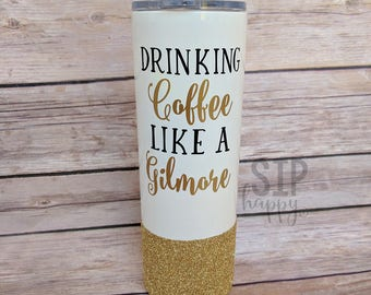 Drinking Coffee Like A Gilmore, Gilmore Girls, Lorelai Gilmore, Rory, Travel Coffee Mug, Funny Tumbler, Funny Tumbler, Stainless Steel