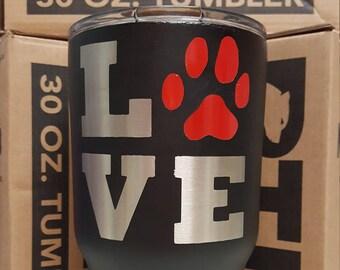 30oz Pet love tumblr by Drink Unique
