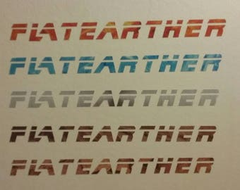 Flatearther cut-die decals. Blade Runner style flat earth stickers. 5 stickers. Fire, water, metal, wood & earth.