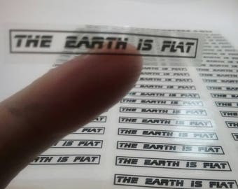 The Earth is Flat Stickers - Clear or White vinyl