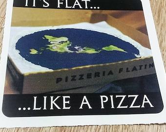 It's Flat... Like A Pizza car bumper/laptop sticker (flat earth)