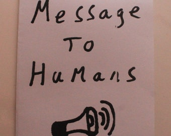 Message to Humans