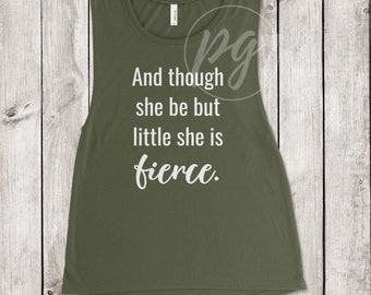 And Though She Be But Little She Is Fiercegraphic tankBella musclesublimationGym Tank