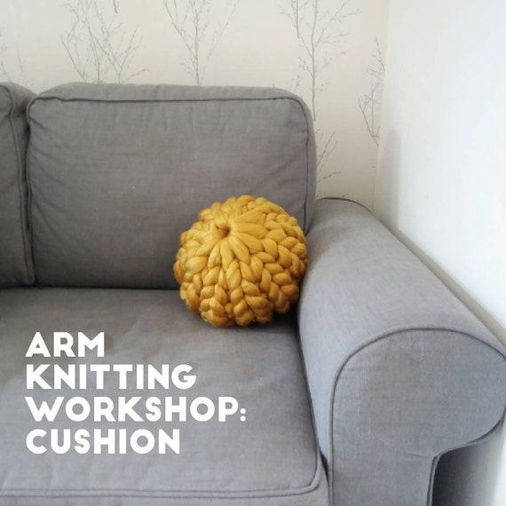 Arm Knit a Cushion Workshop Manchester - Saturday 6th July 2019