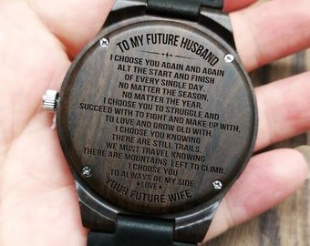 To My Future Husband I Choose You Your Wife Engraved Wooden Watch For Fiance Anniversary Birthday Gift