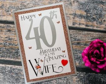 40th Birthday Card romantic to my amazing Wife heartfelt sentiment 40 wife birthday card luxury A5 card