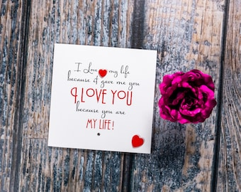 Elegant I love my life because it gave me you... birthday card - wedding card - anniversary card- or just because card