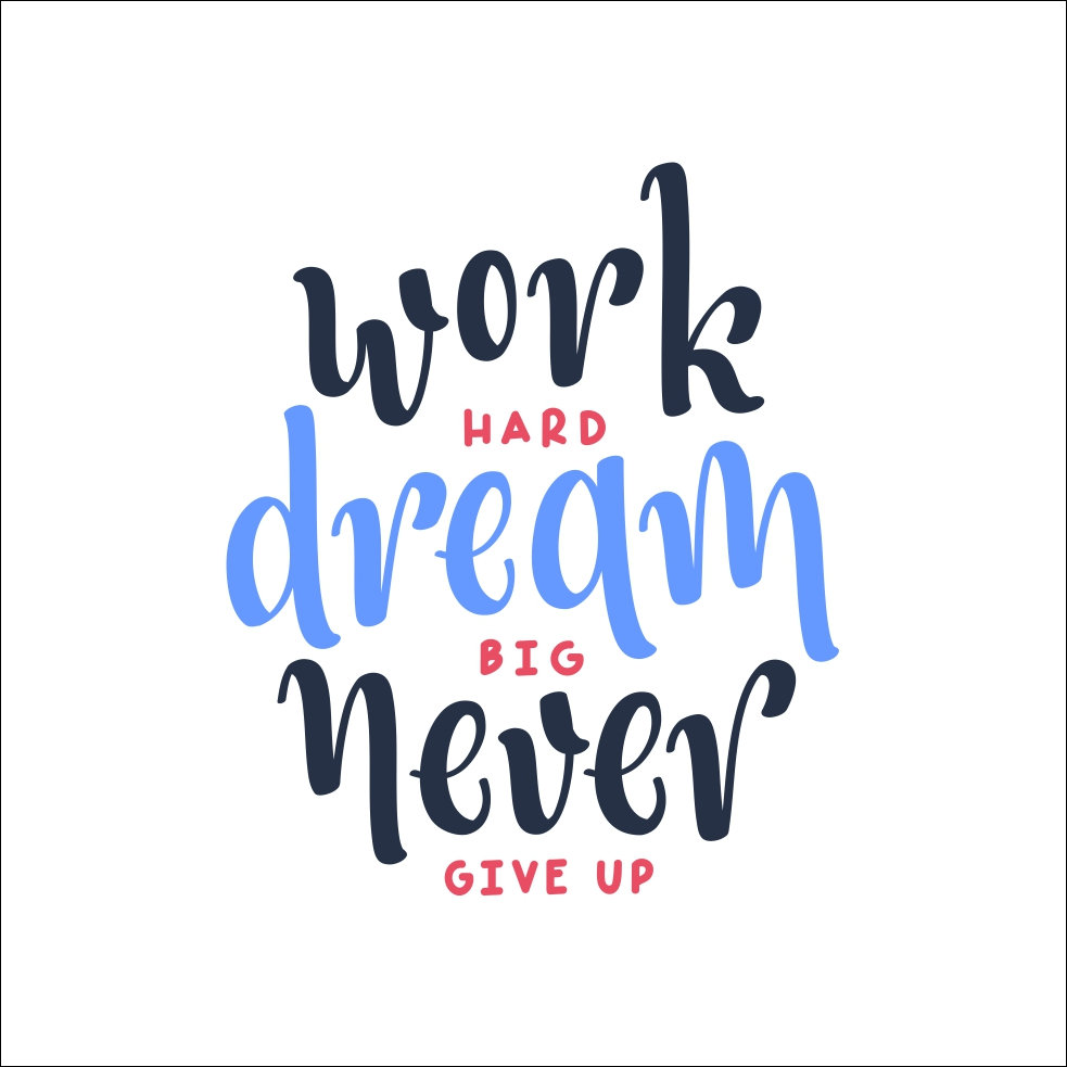 Work Hard Dream Big Never Give Up Quote Graphics Svg Dxf Eps Etsy