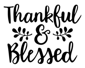 Thankful & Blessed Phrase 2 Graphics SVG Dxf EPS Png Cdr Ai Pdf Vector Art Clipart instant download Digital Cut Print File Cricut Silhouette