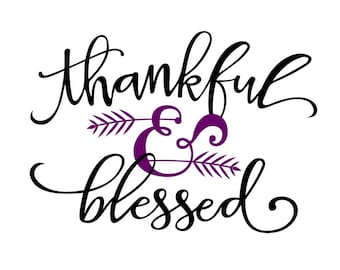Thankful & Blessed Phrase Graphics SVG Dxf EPS Png Cdr Ai Pdf Vector Art Clipart instant download Digital Cut Print File Cricut Silhouette