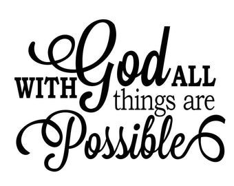 With God All Things Are Possible Graphics SVG Dxf EPS Png Cdr Ai Pdf Vector Art Clipart instant download Digital Cut Print File Cricut