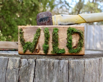 Wild Moss Sign | wall art, wood, block, text, word, green, outdoorsy, garden, life, plant, rustic, farmhouse, quote, preserved moss, walnut