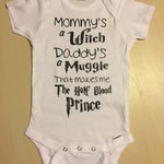 Mommy's a Witch Daddy's a Muggle, Half Blood Prince/Princess Harry Potter Baby Onesie, Short Sleeve or Long Sleeve, CUSTOM