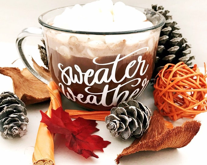 Sweater weather glass mug, fall coffee mug, autumn mug, sweater weather mug, unique coffee mug, glass coffee cup, gift for her, best