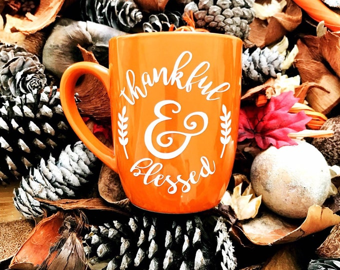 Thankful and Blessed coffee mug, mom gift mug, blessed, thankful, thank you gift, inspirational gift, thanksgiving mug, unique coffee mug