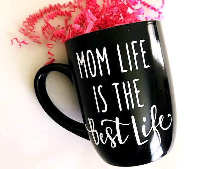 mothers day gift ideas, mom life best life, mom life coffee mug, gift for mom, new mom gift, expecting mom gift, mom to be mug, best selling