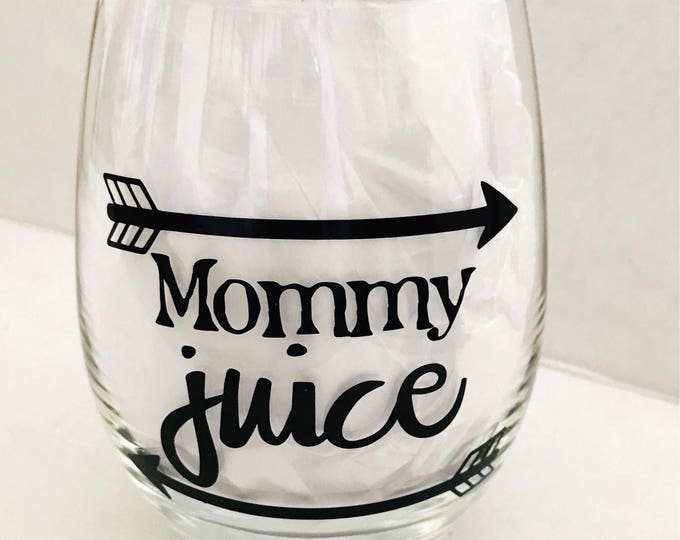 Mommy juice wine glass, new mom gift, mommy wine glass, mom juice, mothers day gift