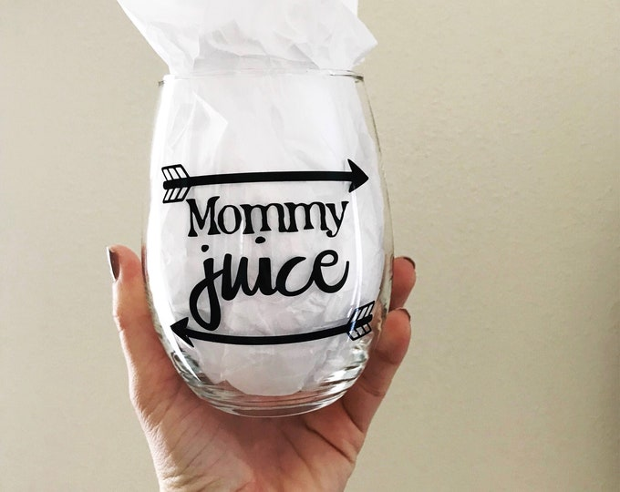 Mothers day gifts, new mom gift, unique wine glass, mommy juice glass, funny wine glass, gift for mom, gift for her, mom wine glass, best