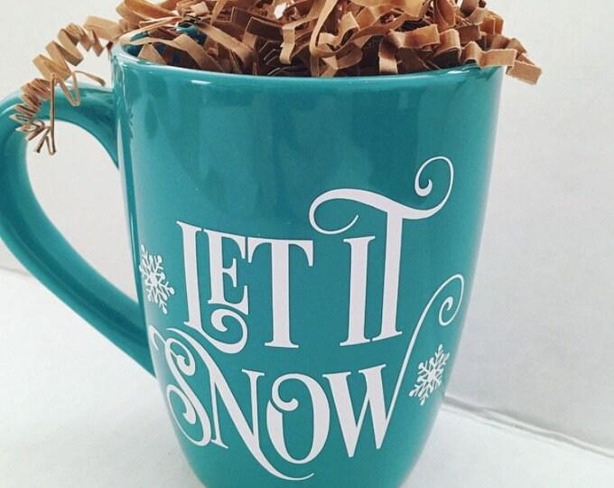 Let It Snow, holiday coffee mug, winter mug, christmas coffee mug, snowflake mug, teal coffee mug, gift for sister, christmas gift for mom