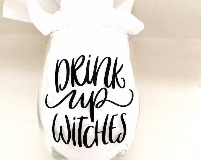 Drink up witches, witches wine glass, funny wine glass, halloween wine glass, gift for hostess, gift for her, unique wine glasses, best