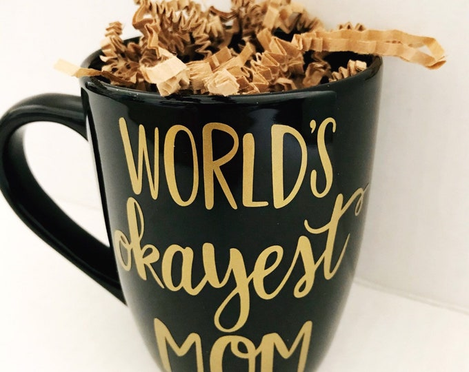 mothers day gift ideas, worlds okayest mom, funny mom mug, funny coffee mugs for mom, unique coffee mug, gift for new mom, mom Birthday gift