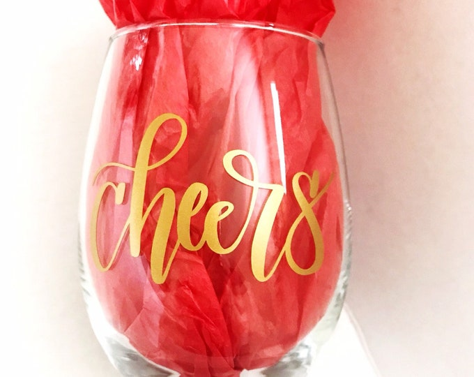 Cheers, cheers wine glass, unique wine glass, 21st Birthday gift, gift for sister, relaxation gift, for her, best friend gift, bridesmaid