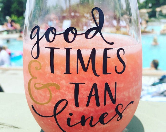 good times and tan lines, plastic wine cup, plastic drinking cup, summer party cup, best friend gift, beach trip cup, girls trip, fun cup