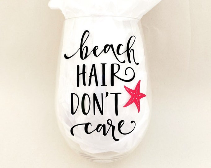 Beach hair don't care plastic cup, vacation plastic wine cup, summer break, girls trip, summer wine glass, beach trip