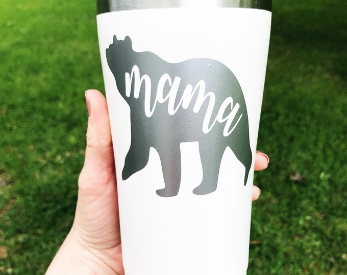 Mama bear tumbler, mom cup, mama bear cup, stainless steel tumbler, gift for new mom, gift for her, mom travel mug, best