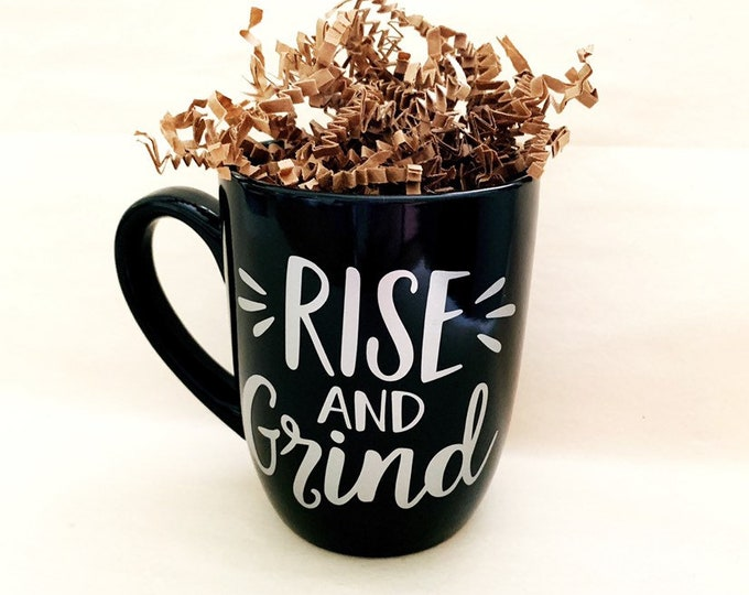 Rise and grind, motivational coffee mug, inspirational mug, entrepreneur mug gift, rise and grind coffee mug, coffee mug gifts